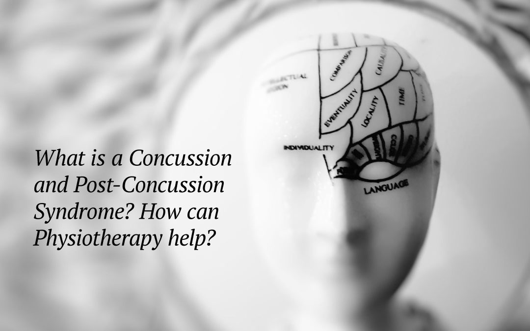 What is a Concussion and Post-Concussion Syndrome? How can  Physiotherapy help?
