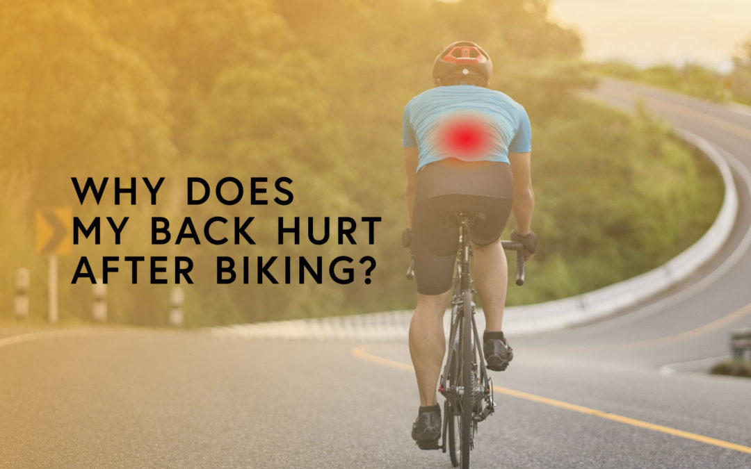 Why Does My Back Hurt After Biking?